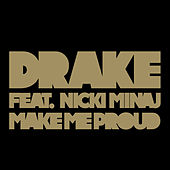 Make Me Proud by Drake