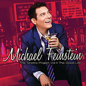 The Sinatra Project, Vol. II: The Good Life by Michael Feinstein