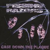 Cast Down The Plague by Pissing Razors