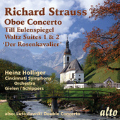 Richard Strauss: Oboe Concerto; Till Eulenspiegel; Rosenkavalier Waltzes; Lutoslawski: Double Concerto by Various Artists