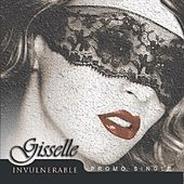 Invulnerable - Single by Gisselle
