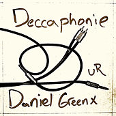 Deccaphonie by Daniel Greenx