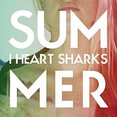 Summer by I Heart Sharks