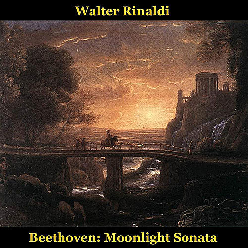 Beethoven: Moonlight Sonata, Piano Sonata No. 14 in C Sharp Minor, Op. 27, No. 2: Adagio Sostenuto by Walter Rinaldi