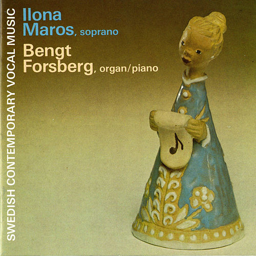 Swedish Contemporary Vocal Music by Bengt Forsberg
