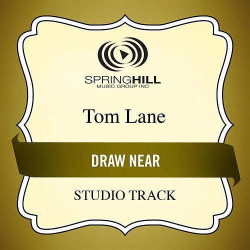 Draw Near (Studio Track) by Tom Lane