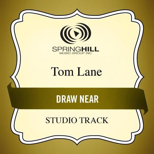 Draw Near (Studio Track) by Tom Lane