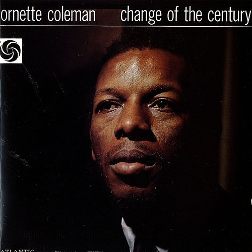 Change Of The Century von Ornette Coleman