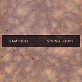 String Loops - EP by Sam Kidel