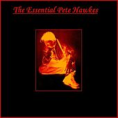 The Essential Pete Hawkes by Pete Hawkes