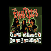 Your Bloody Frankenstein by The Erotics