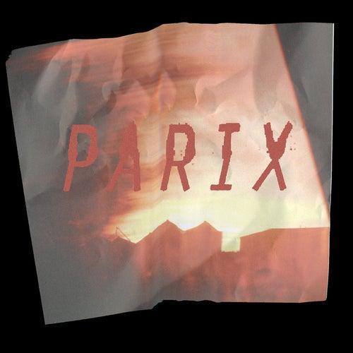 Parix by When Saints Go Machine