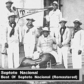 Best Of Septeto Nacional (Remastered) by Septeto Nacional