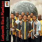 Ultimate Collection by Ladysmith Black Mambazo