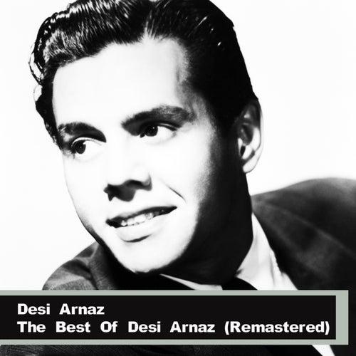 The Best Of Desi Arnaz (Remastered) by Desi Arnaz