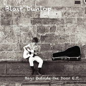 Bags Outside the Door - EP by Blair Dunlop