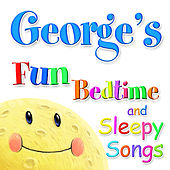 Fun Bedtimes and Sleepy Songs For George by Various Artists