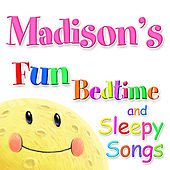 Fun Bedtimes and Sleepy Songs For Madison by Various Artists