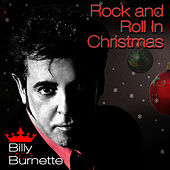 Rock And Roll In Christmas by Billy Burnette