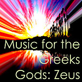Music for the Greeks Gods: Zeus by Various Artists