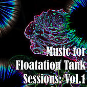 Music for Floatation Tank Sessions: Vol.1 by Various Artists