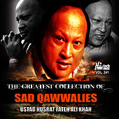 The Greatest Collection Of Sad Qawwalies Vol. 241 by Nusrat Fateh Ali Khan