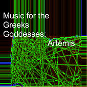 Music for the Greeks Goddesses: Artemis by Various Artists