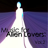 Music for Alien Lovers: Vol.2 by Various Artists