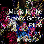 Music for the Greeks Gods: Dionysus by Various Artists