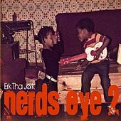 Nerd's Eye 2 by Erk Tha Jerk