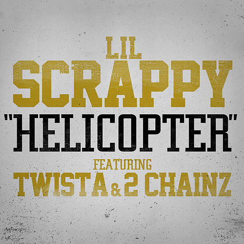 Helicopter by Lil Scrappy