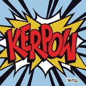 Kerpow by Xxxy