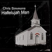 Hallelujah Man by Chris Simmons