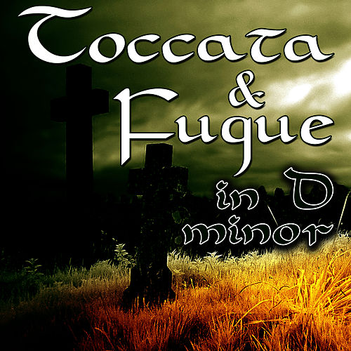Toccata & Fugue in D minor by Music Classics