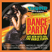 Thump Records Presents Dance Party - New Hot Hits for the Dance Floor by Various Artists