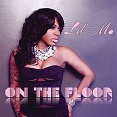 On The Floor by Lil' Mo