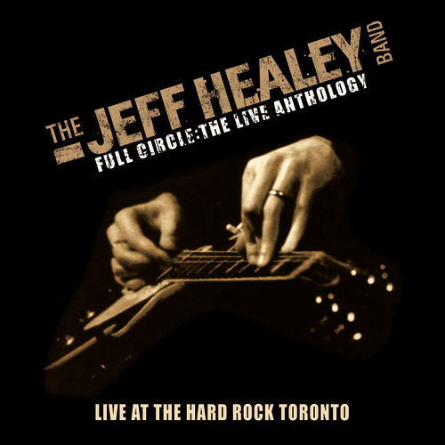 Live At Hard Rock Toronto by Jeff Healey