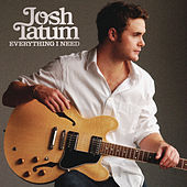 Everything I Need by Josh Tatum