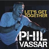 Let's Get Together - Single by Phil Vassar