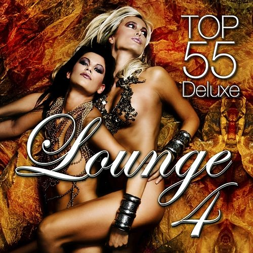 Lounge Top 55, Vol. 4 (Deluxe, the Original) by Various Artists