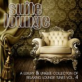 Suite Lounge, Vol. 4 : A Luxury & Unique Collection of Relaxing Lounge Tunes by Various Artists