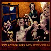 New Adventures by Two Dollar Bash