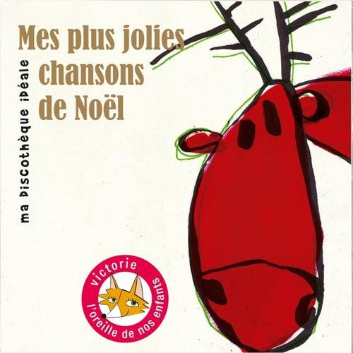 Mes plus jolies chansons de Noël (Ma discothèque idéale) by Various Artists