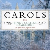 Carols from King's College, Cambridge - 25 of the most popular carols by Various Artists