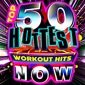 Top 50 Hottest Workout Hits Now! by Cardio Workout Crew