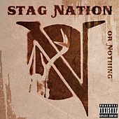 Stag Nation by Or Nothing
