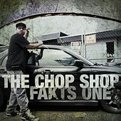 The Chop Shop by Fakts One