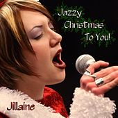 Jazzy Christmas To You! by Jillaine