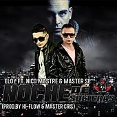 Noche De Solteras (feat. Master Se & Nico Mastre) - Single by Eloy