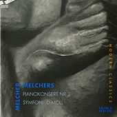 Melchers: Piano Concerto No. 2 - Symphony in D minor, Op. 19 by Mats Rondin